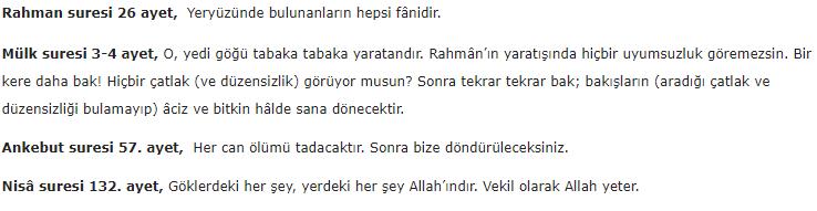 Rahman suresi 26, Mülk suresi 3-4, Ankebut suresi 57 ve Nisâ suresi 132. ayetlerini Kur'an-ı Kerim meali